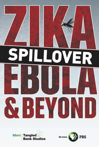 Spillover: Zika, Ebola, and Beyond